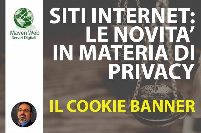 Siti Internet: Le Novità In Materia Di Privacy | Il Cookie Banner | Dott. Yuri Rosati – Maven Web